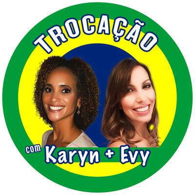 Trocação com Karyn + Evy