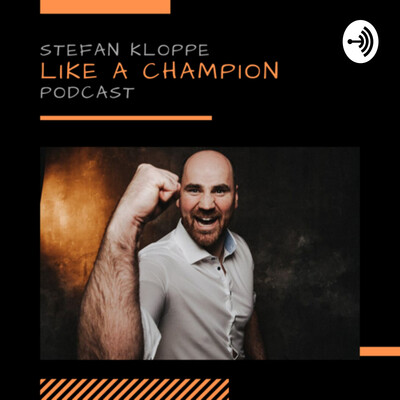 Stefan Kloppe Like a Champion Podcast