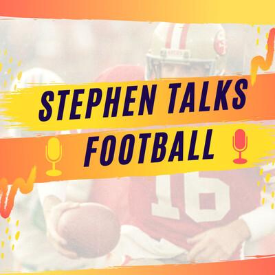 Stephen Talks Football