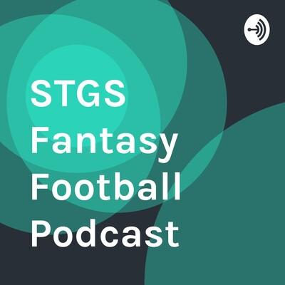 STGS Fantasy Football Podcast