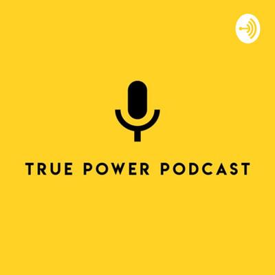 True Power Podcast