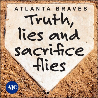 Truth, Lies and Sacrifice Flies – Atlanta Braves