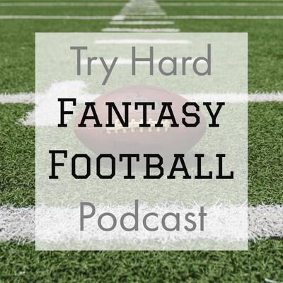 Try Hard Fantasy Football Podcast
