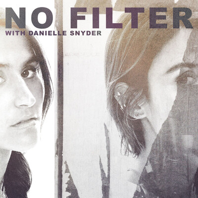 No Filter with Danielle Snyder
