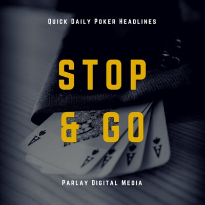 Stop and Go - Daily Poker Headlines
