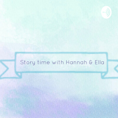 Story time with Hannah and Ella