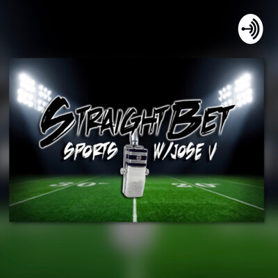 Straight Bet Sports with Jose V.