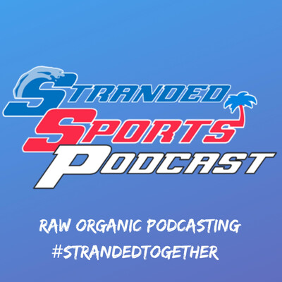 Stranded Sports Podcast