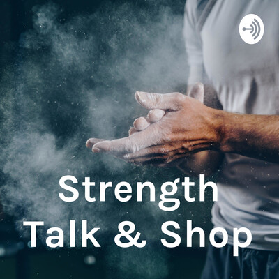 Strength Talk & Shop