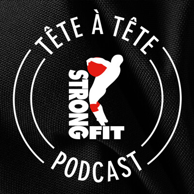 StrongFit Podcast - Tête À Tête