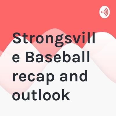 Strongsville Baseball recap and outlook