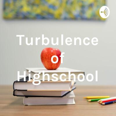 Turbulence of Highschool