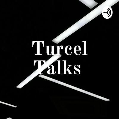 Turcel Talks