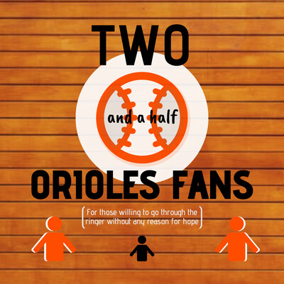 Two And A Half Orioles Fans