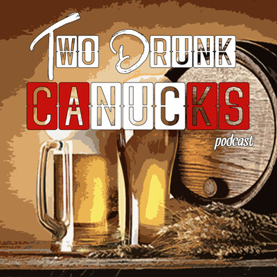 Two Drunk Canucks Podcast
