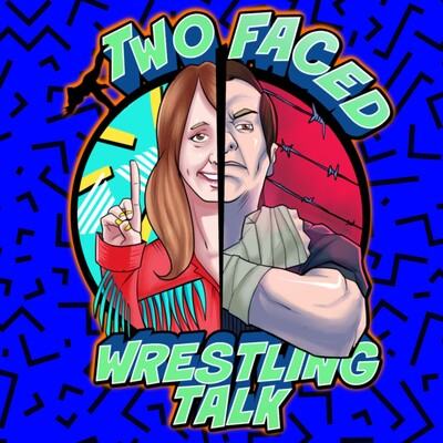 Two Faced Wrestling Talk