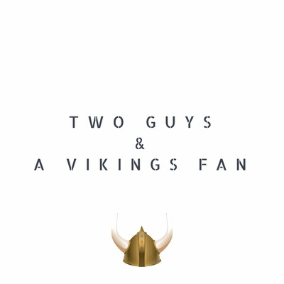 Two Guys & a Vikings Fan
