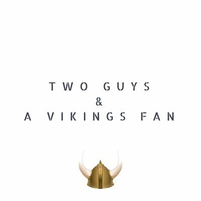 Two Guys & a Vikings Fan