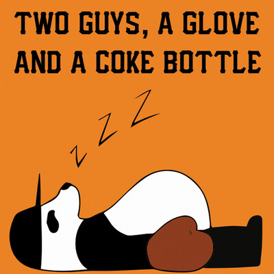 Two Guys, a Glove and a Coke Bottle Podcast