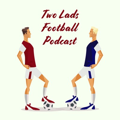 Two Lads Football Podcast