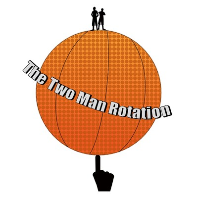 The Two Man Rotation Podcast