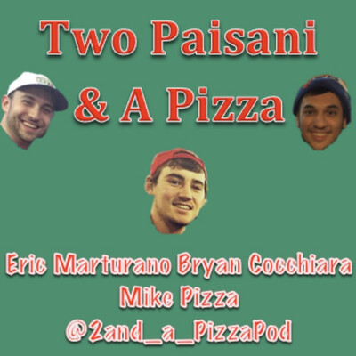 Two Paisani and a Pizza Podcast