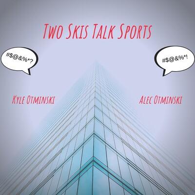Two Skis Talk Sports