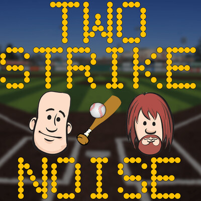 Two Strike Noise - A Baseball History Podcast
