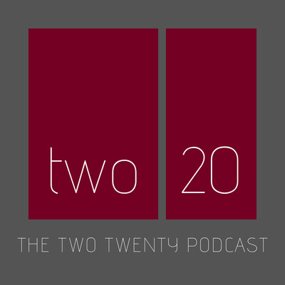 The Two Twenty Podcast