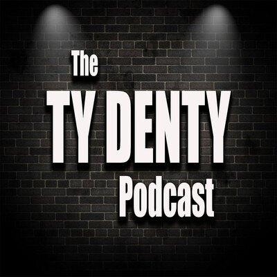 The Ty Denty Podcast