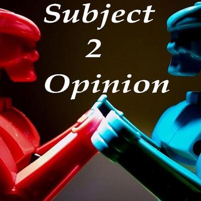 Subject 2 Opinion