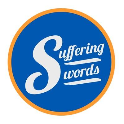 Suffering Swords Podcast