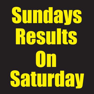 Sundays Results on Saturday #1