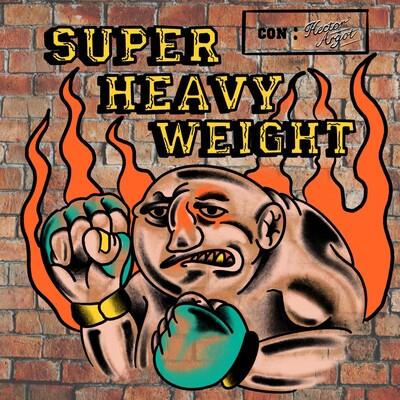 Super Heavy Weight