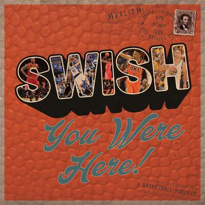 Swish You Were Here!