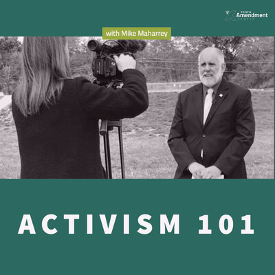 Activism 101 with Mike Maharrey