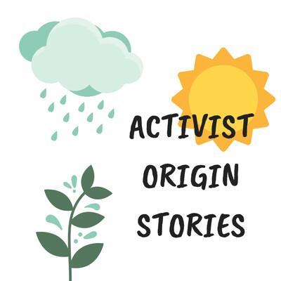 Activist Origin Stories