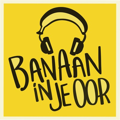 Banaan in je oor Podcast