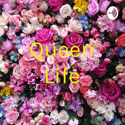 Queen Life