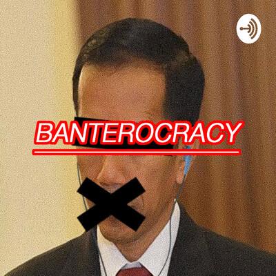 Banterocracy