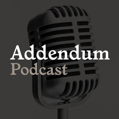 Addendum Podcast