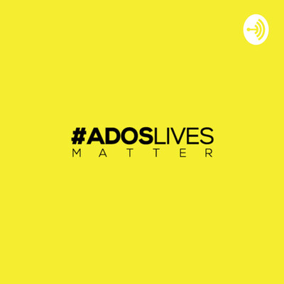 ADOS Lives Matter