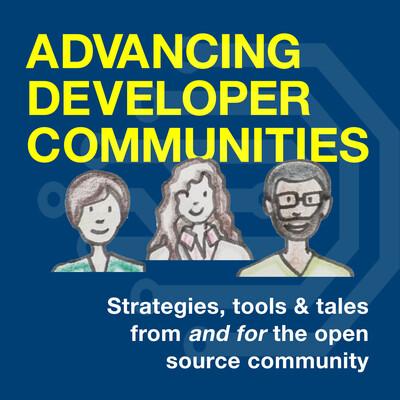 Advancing Developer Communities Podcast