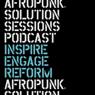 AFROPUNK Solution Sessions