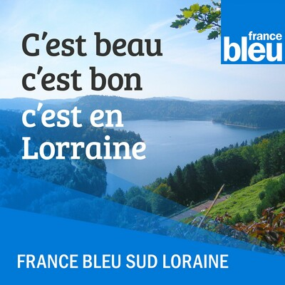 C'est beau c'est bon c'est en Lorraine