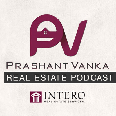California Real Estate Podcast with Prashant Vanka