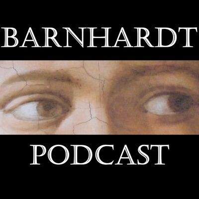 Barnhardt Podcast