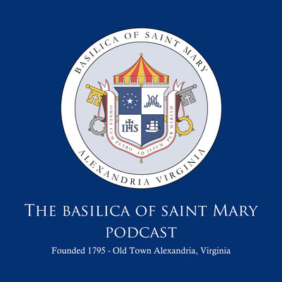 Basilica of Saint Mary Podcast