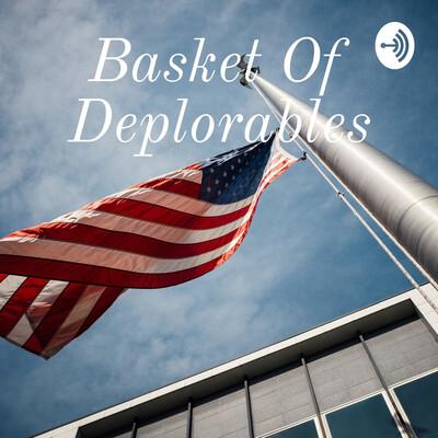 Basket Of Deplorables