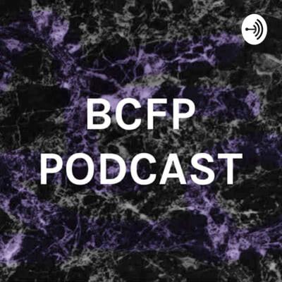 BCFP NEWS PODCAST